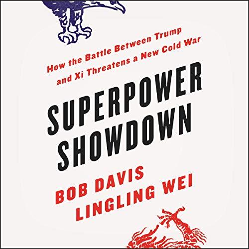 Superpower Showdown Audiobook By Bob Davis, Lingling Wei cover art