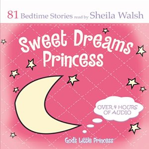 Sweet Dreams Princess Audiobook By Sheila Walsh cover art