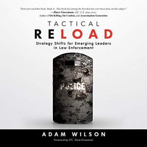 Tactical Reload: Strategy Shifts for Emerging Leaders in Law Enforcement Audiobook By Adam Wilson cover art