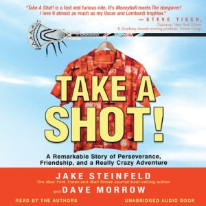 Take a Shot! Audiobook By Jake Steinfeld, Dave Morrow cover art