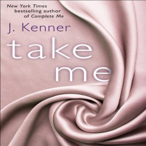 Take Me: A Stark Ever After Novella Audiobook By J. Kenner cover art
