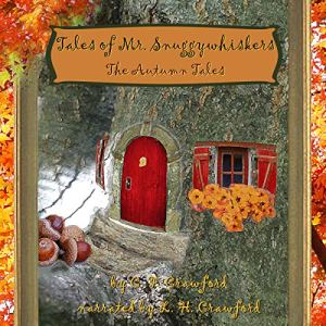 Tales of Mr. Snuggywhiskers: The Autumn Tales Audiobook By C F Crawford cover art