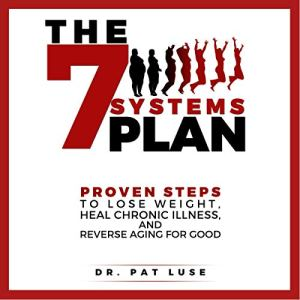 The 7 Systems Plan Audiobook By Dr. Pat Luse cover art