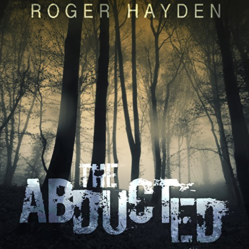 The Abducted Audiobook By Roger Hayden cover art