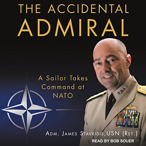 The Accidental Admiral Audiobook By ADM. James Stavridis USN (Ret.) cover art