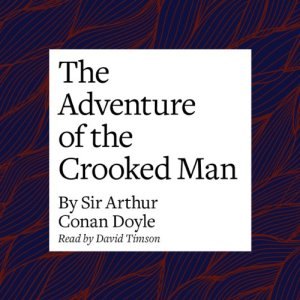 The Adventure of the Crooked Man Audiobook By Arthur Conan Doyle cover art