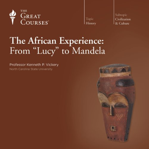 The African Experience: From 'Lucy' to Mandela Audiobook By Kenneth P. Vickery, The Great Courses cover art