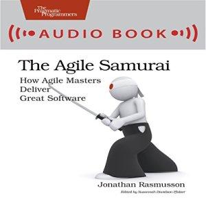The Agile Samurai Audiobook By Jonathan Rasmusson cover art