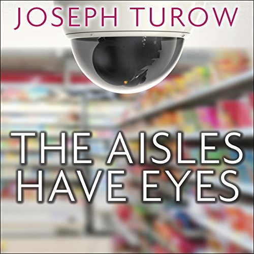 The Aisles Have Eyes Audiobook By Joseph Turow cover art