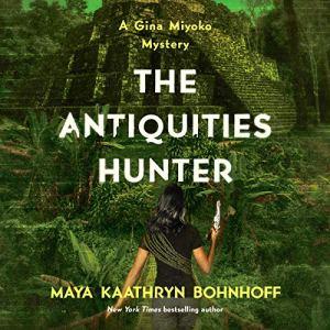 The Antiquities Hunter Audiobook By Maya Kaathryn Bohnhoff cover art