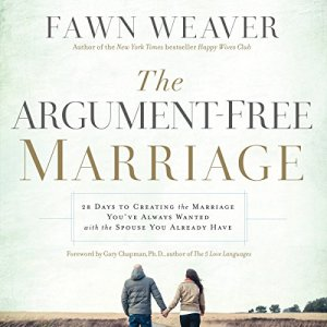 The Argument-Free Marriage Audiobook By Fawn Weaver cover art
