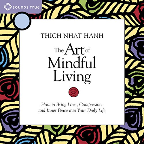 The Art of Mindful Living Audiobook By Thich Nhat Hanh cover art
