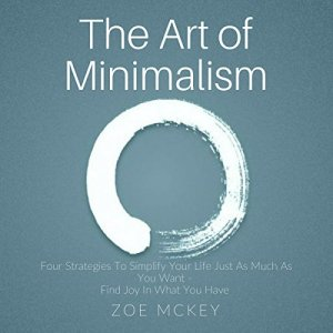 The Art of Minimalism Audiobook By Zoe McKey cover art