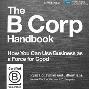 The B Corp Handbook, Second Edition Audiobook By Ryan Honeyman, Tiffany Jana cover art