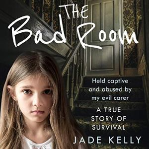 The Bad Room Audiobook By Jade Kelly cover art