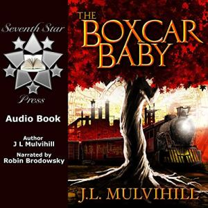 The Boxcar Baby Audiobook By J.L. Mulvihill cover art