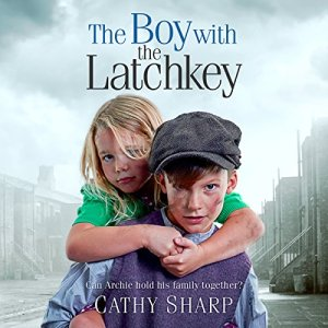 The Boy with the Latch Key Audiobook By Cathy Sharp cover art