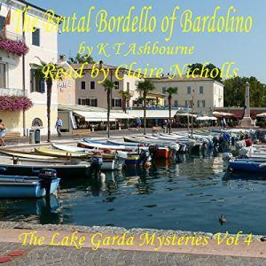 The Brutal Bordello of Bardolino Audiobook By K T Ashbourne cover art