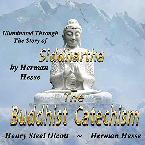 The Buddhist Catechism Audiobook By Henry Steel Olcott, Herman Hesse cover art