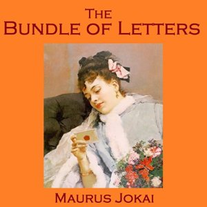 The Bundle of Letters Audiobook By Maurus Jokai cover art