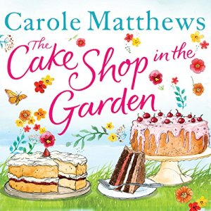 The Cake Shop in the Garden Audiobook By Carole Matthews cover art