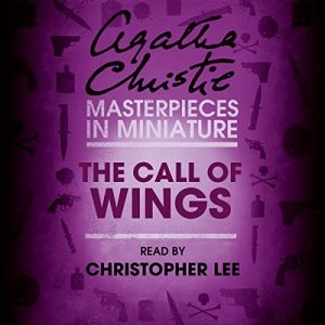 The Call of Wings: An Agatha Christie Short Story Audiobook By Agatha Christie cover art