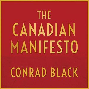 The Canadian Manifesto Audiobook By Conrad Black cover art