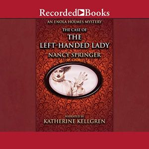 The Case of the Left-Handed Lady Audiobook By Nancy Springer cover art