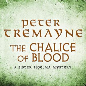 The Chalice of Blood Audiobook By Peter Tremayne cover art