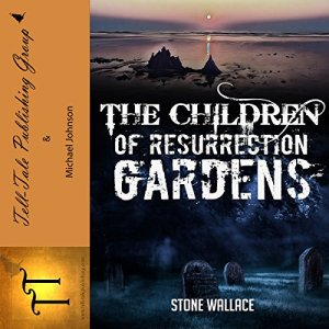 The Children of Resurrection Gardens Audiobook By Stone Wallace cover art