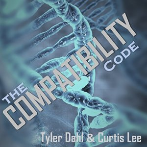 The Compatibility Code Audiobook By Tyler Dahl, Curtis Lee cover art
