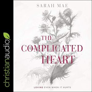 The Complicated Heart Audiobook By Sarah Mae cover art