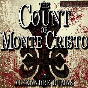The Count of Monte Cristo [Classic Tales Edition] Audiobook By Alexandre Dumas cover art