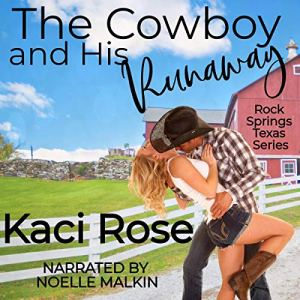 The Cowboy and His Runaway Audiobook By Kaci Rose cover art