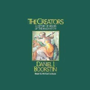 The Creators Audiobook By Daniel J. Boorstin cover art