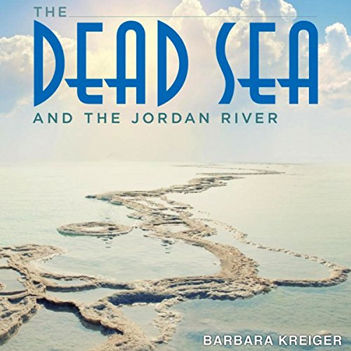 The Dead Sea and the Jordan River Audiobook By Barbara Kreiger cover art