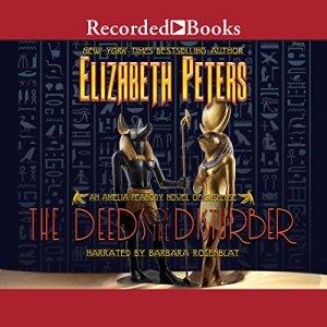 The Deeds of the Disturber Audiobook By Elizabeth Peters cover art
