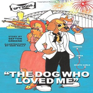 The Dog Who Loved Me Audiobook By Sefton Greene cover art