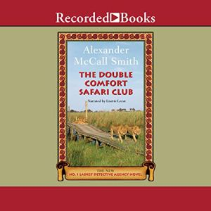 The Double Comfort Safari Club Audiobook By Alexander McCall Smith cover art