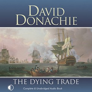 The Dying Trade Audiobook By David Donachie cover art