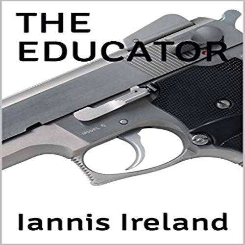 The Educator Audiobook By Iannis Ireland cover art
