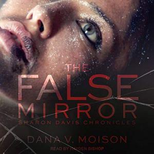 The False Mirror Audiobook By Dana V. Moison cover art