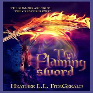 The Flaming Sword Audiobook By Heather L.L. FitzGerald cover art