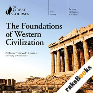 The Foundations of Western Civilization Audiobook By Thomas F. X. Noble, The Great Courses cover art