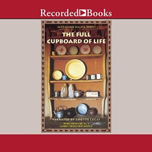 The Full Cupboard of Life Audiobook By Alexander McCall Smith cover art