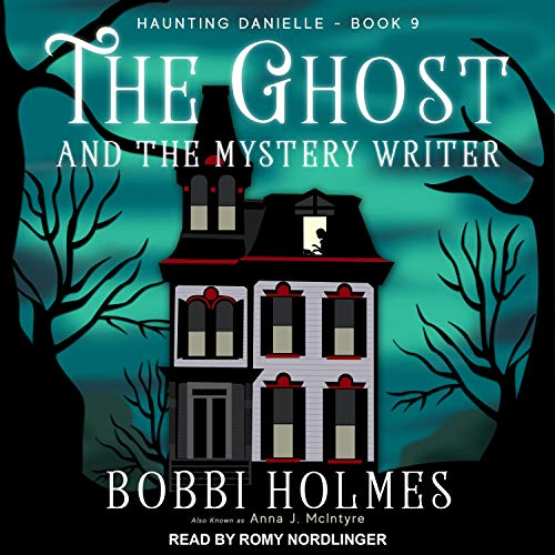 The Ghost and the Mystery Writer Audiobook By Bobbi Holmes, Anna J. McIntyre cover art