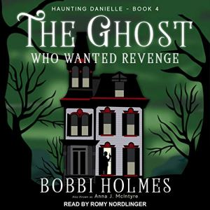 The Ghost Who Wanted Revenge Audiobook By Bobbi Holmes, Anna J. McIntyre cover art