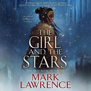 The Girl and the Stars Audiobook By Mark Lawrence cover art