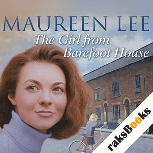The Girl from Barefoot House Audiobook By Maureen Lee cover art