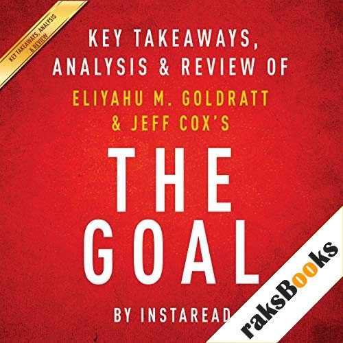The Goal: A Process of Ongoing Improvement by Eliyahu M. Goldratt and Jeff Cox: Key Takeaways, Analysis & Review Audiobook By Instaread cover art